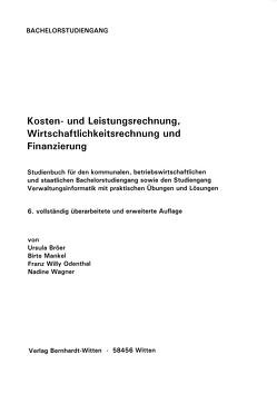 Kosten- uind Leistungsrechnung, Wirtschaftlichkeitsrechnung und Finanzierung von Bröer,  Ursula, Mankel,  Birte, Odenthal,  Franz Willy, Wagner,  Nadine