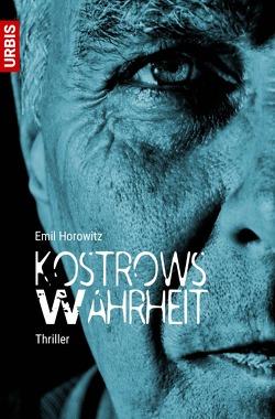 Kostrows Wahrheit von Horowitz,  Emil