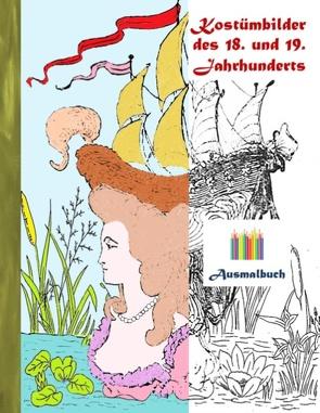 Kostümbilder des 18. und 19. jahrhunderts (Ausmalbuch) von Rose,  Luisa