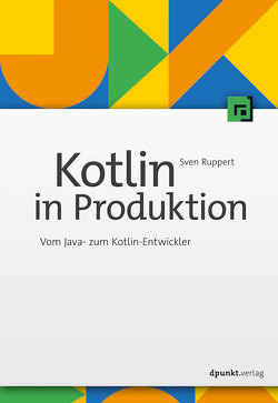 Kotlin in Produktion von Ruppert,  Sven