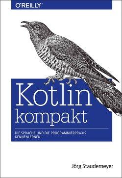 Kotlin kompakt von Staudemeyer,  Jörg