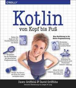 Kotlin von Kopf bis Fuß von Griffiths,  David, Griffiths,  Dawn, Lang,  Jørgen W.