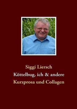 Köttelbug, ich & andere von Liersch,  Siggi