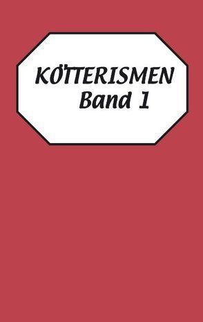 Kötterismen Band 1 von Kötter,  Christoph
