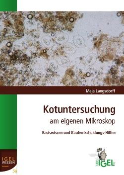 Kotuntersuchung am eigenen Mikroskop von Langsdorff,  Maja