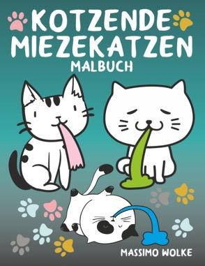 Kotzende Miezekatzen Malbuch von Wolke,  Massimo