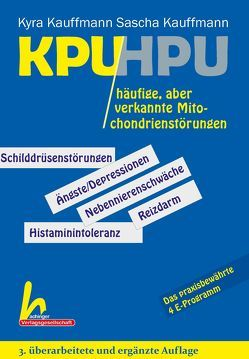 KPU/HPU häufige, aber verkannte Mitochondrienstörungen von Kauffmann,  Kyra, Kauffmann,  Sascha