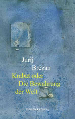 Krabat oder Die Bewahrung der Welt von Brezan,  Jurij
