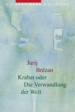 Krabat oder Die Verwandlung der Welt von Brezan,  Jurij