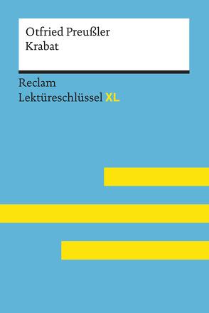 Krabat von Otfried Preußler: Lektüreschlüssel mit Inhaltsangabe, Interpretation, Prüfungsaufgaben mit Lösungen, Lernglossar. (Reclam Lektüreschlüssel XL) von Scholz,  Eva-Maria