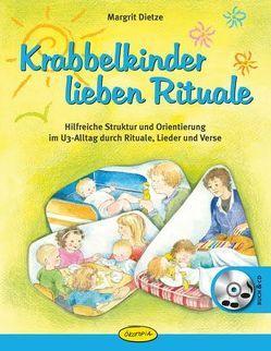 Krabbelkinder lieben Rituale von Dietze,  Margrit, Meussen,  Annie