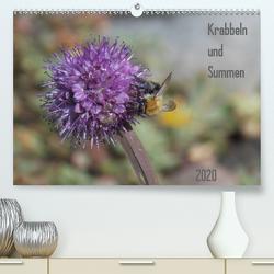 Krabbeln und Summen (Premium, hochwertiger DIN A2 Wandkalender 2020, Kunstdruck in Hochglanz) von Mahrhofer,  Verena