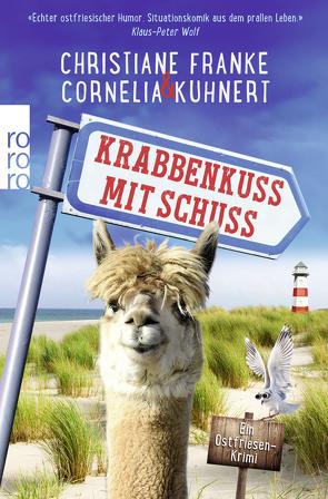 Krabbenkuss mit Schuss von Franke,  Christiane, Kuhnert,  Cornelia