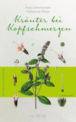 Kräuter bei Kofpschmerzen von Hinze,  Katharina, Schemionek,  Dr. Anja