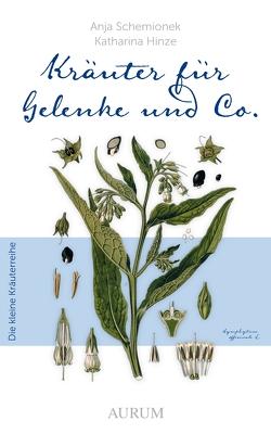 Kräuter für Gelenke und Co. von Hinze,  Katharina, Schemionek,  Dr. Anja