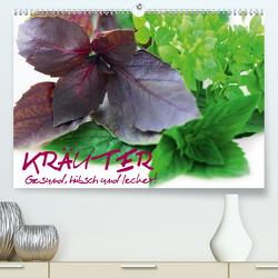 Kräuter – Gesund, hübsch und lecker (Premium, hochwertiger DIN A2 Wandkalender 2020, Kunstdruck in Hochglanz) von Stanzer,  Elisabeth