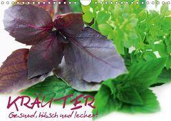 Kräuter – Gesund, hübsch und lecker (Wandkalender 2019 DIN A4 quer) von Stanzer,  Elisabeth