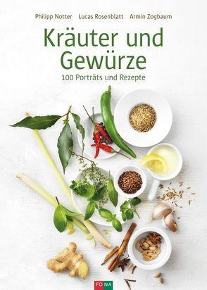 Kräuter und Gewürze von Meyer,  Judith, Notter,  Philipp, Rosenblatt,  Lucas, Zogbaum,  Armin