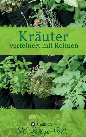 Kräuter – verfeinert mit Reimen von Götze-W.,  H.