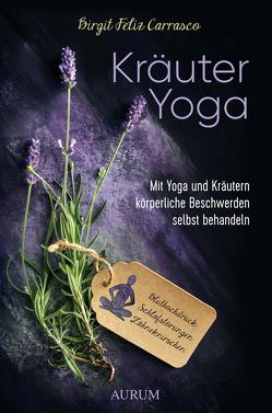 Kräuter Yoga von Carrasco,  Birgit Feliz
