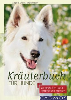Kräuterbuch für Hunde von Knocks-Münchberg,  Angela