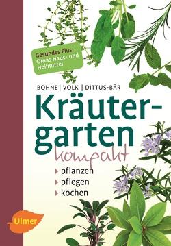 Kräutergarten kompakt von Bohne,  Burkhard, Dittus-Bär,  Renate, Fridhelm und Renate Volk,  Fridhelm