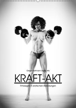 Kraft-Akt – Fitnessgirls in erotischen Abbildungen (Wandkalender 2019 DIN A2 hoch) von Hartmann,  Gregor