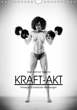Kraft-Akt – Fitnessgirls in erotischen Abbildungen (Wandkalender 2019 DIN A4 hoch) von Hartmann,  Gregor