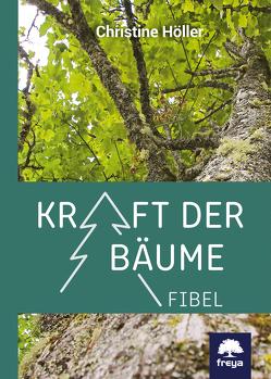 Kraft der Bäume von Höller,  Christine