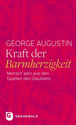 Kraft der Barmherzigkeit von Augustin,  George
