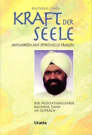 Kraft der Seele von Singh,  Rajinder