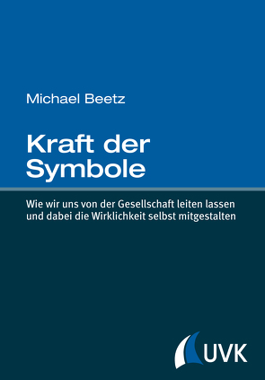 Kraft der Symbole von Beetz,  Michael