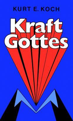 Kraft Gottes von Koch,  Kurt E