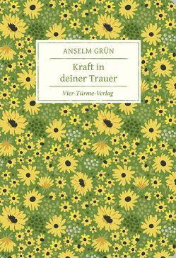 Kraft in deiner Trauer von Grün,  Anselm