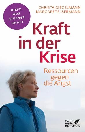 Kraft in der Krise von Diegelmann,  Christa, Isermann,  Margarete