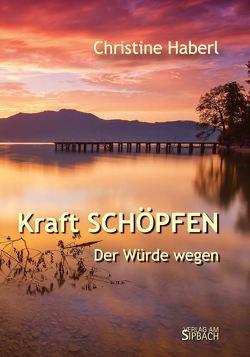 Kraft SCHÖPFEN von Haberl,  Christine, Kieleithner,  Hermann