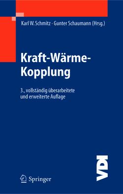Kraft-Wärme-Kopplung von Schaumann,  Gunther, Schmitz,  Karl W.