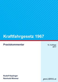 Kraftfahrgesetz 1967 von Keplinger,  Rudolf, Wimmer,  Reinhold