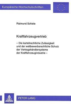 Kraftfahrzeugvertrieb von Schiele,  Raimund