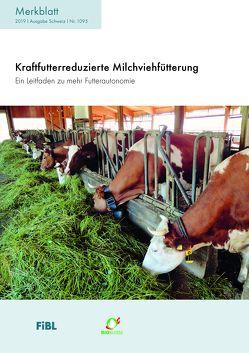 Kraftfutterreduzierte Milchviehfütterung von Notz,  Christophe
