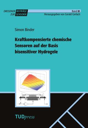 Kraftkompensierte chemische Sensoren auf der Basis bisensitiver Hydrogele von Binder,  Simon