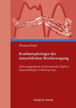 Kraftmorphologie der menschlichen Beinbewegung von Ertelt,  Thomas