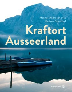 Kraftort Ausseerland von Androsch,  Hannes, Sternthal,  Barbara