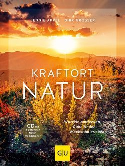 Kraftort Natur (mit CD) von Appel,  Jennie, Grosser,  Dirk