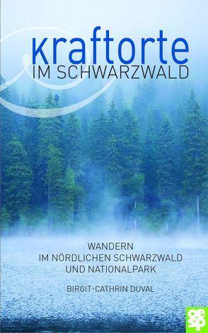 Kraftorte im Schwarzwald von Duval,  Birgit-Cathrin