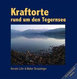 Kraftorte rund um den Tegernsee mit CD von Kornilenko,  Irina, Lühr,  Kerstin, Straubinger,  Walter