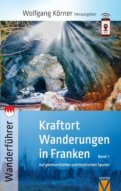 Kraftortwanderungen in Franken von Busse,  Andreas, Hammon,  André, Körner ,  Wolfgang, Pornschlegel,  Hiltrud, Schütz,  Dunja