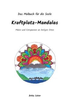 Kraftplatz-Mandalas von Schier,  Britta