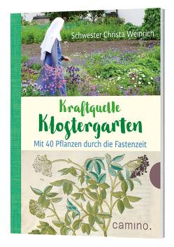 Kraftquelle Klostergarten von Weinrich,  Christa