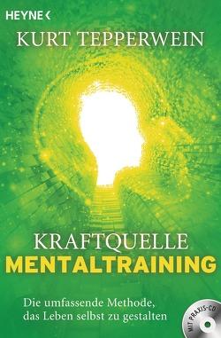 Kraftquelle Mentaltraining (inkl. CD) von Tepperwein,  Kurt